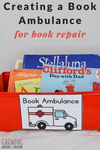 Teach kids how to care for books with this book ambulance idea.
