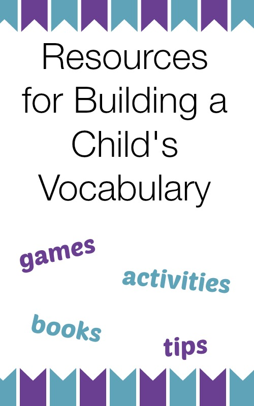Tips and ideas for building vocabulary with kids of all ages from growingbookbybook.com