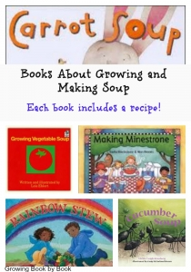 Books about growing and making soup.  Each book includes a recipe.