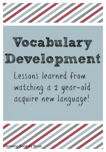 Vocabulary Development- Lessons learned from a toddler learning new words