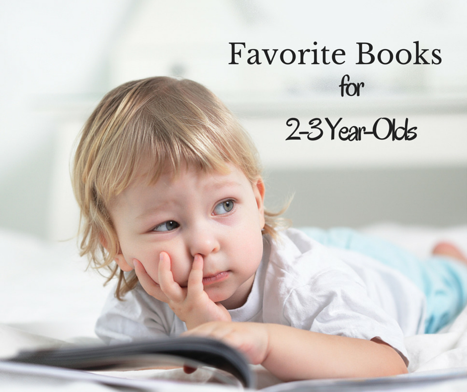 Our very favorite books for kids age 2-3!