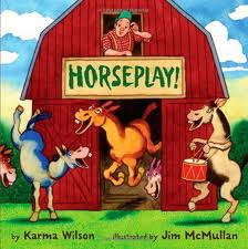 books for kids: Horseplay! by Karma Wilson plus a sight word horesplay game from growingbookbybook.com