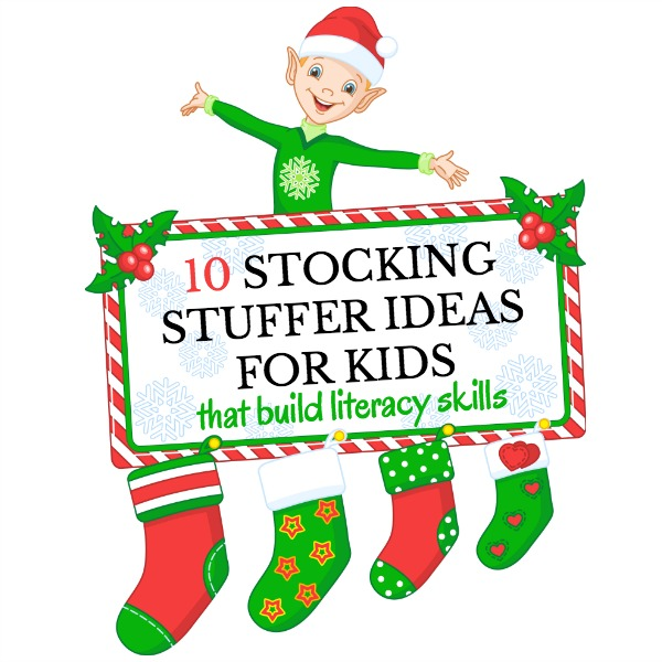stocking stuffer ideas for kids that will help build literacy skills check out these educational