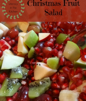 Christmas Fruit Salad- literacy and recipe ideas from growingbookbybook.com
