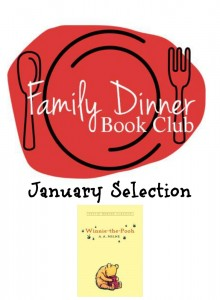 Family Dinner Book Club January selection of the month is Winnie-the-Pooh.  A super fun book club for families from growingbookbybook.com