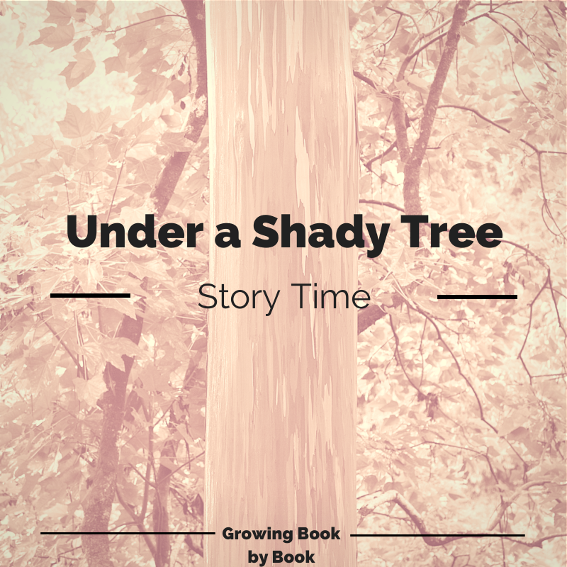 Under a Shady Tree Story Time from growingbookbybook.com