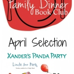 April Family Dinner Book Club features Xander's Panda Party