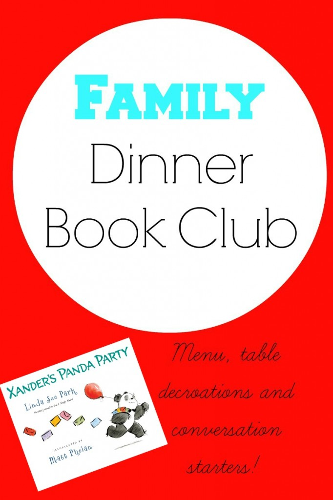 Xander's Panda Party:  Family Dinner Book Club (menu, table decorations and conversation starters) from growingbookbybook.com