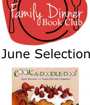 Family Dinner Book Club featuring Cook-a-Doodle-Doo by Janet Stevens