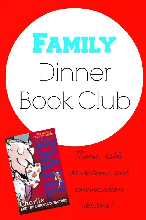 Family Dinner Book Club featuring Charlie and the Chocolate Factory from growingbookbybook.com