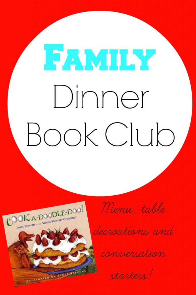 Family Dinner Book Club:  Cook-A-Doodle-Doo complete with menu, table decoration ideas and conversation starters!