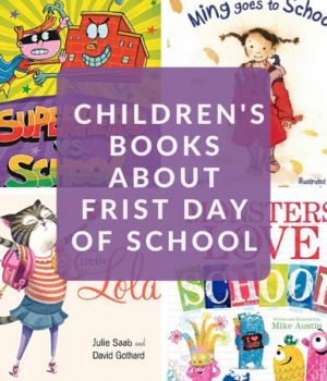 CHILDREN'S BOOKS ABOUT THE FIRST DAY OF SCHOOL