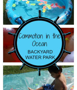 DIY Backyard Water Park to compliment the book, Commotion in the Ocean