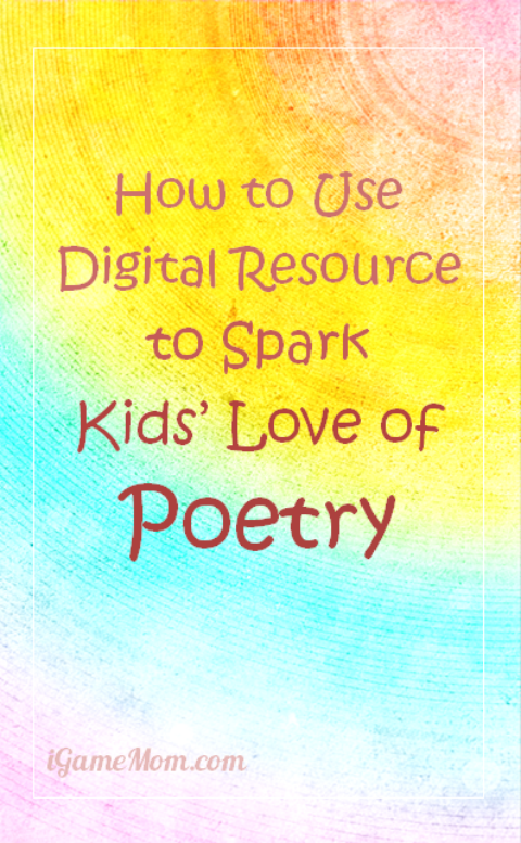Digital Resources for Helping Kids Fall in Love with Poetry