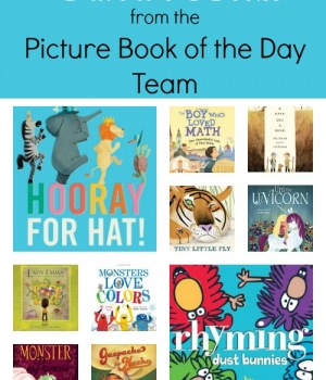 The Picture Book of the Day team shares their favorite books shared this year! 20 great titles to check out.