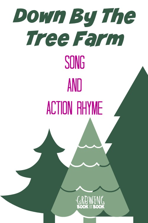 "Preschool Songs: ""Down By The Tree Farm"" for learning about evergreens and rhyming from growingbookbybook.com"