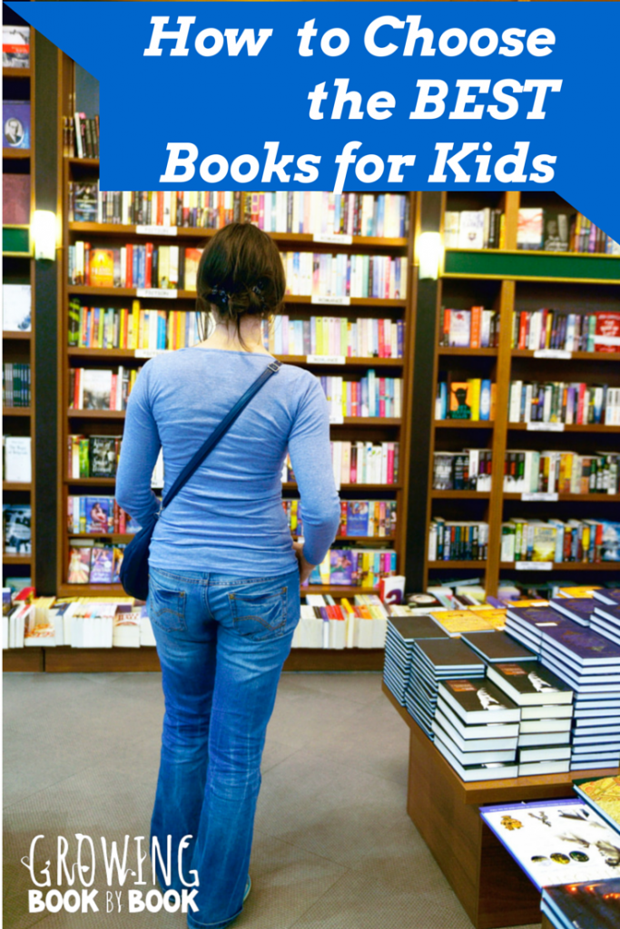 7 tips for how to choose books for kids from growingbookbybook.com