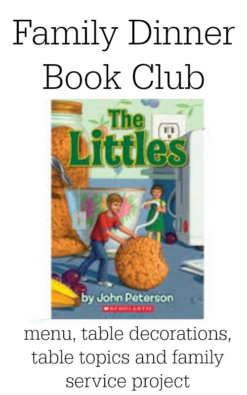 Family Dinner Book Club features The Littles by John Peterson.  We have your menu, table crafts, conversation starters and family service project ready for your dinner club!