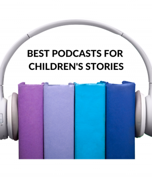 BEST PODCASTS FOR CHILDREN