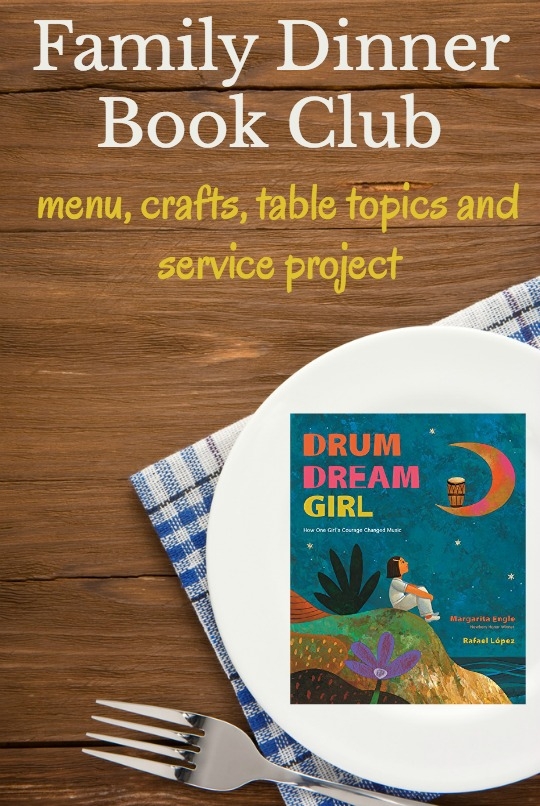 Everything you need (themed menu, table crafts, conversation starters and a family service project) to compliment the book, Drum Dream Girl, for Family Dinner Book Club.