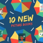 10 New Picture Books for Kids