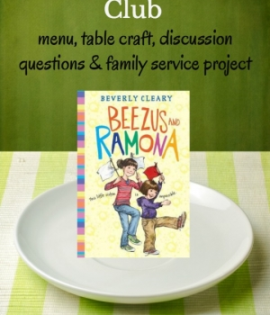 Enjoy Beezus and Ramona for this month's Family Dinner Book Club. A themed menu, table craft, discussion questions and a family service project are waiting for your family night of fun!