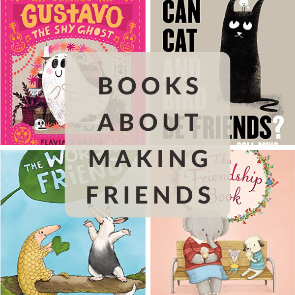 CHILDREN'S BOOKS ABOUT MAKING FRIENDS