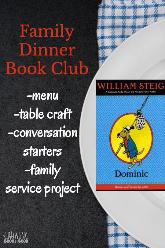 Hold your very own Family Dinner Book Club with the book Dominic by William Steig. Grab your themed menu, table crafts, table topics, and family service project for free to get started.