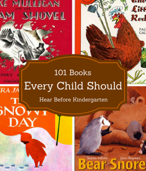 101 books that should be read to every child before kindergarten!