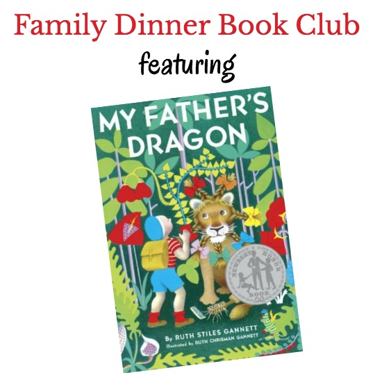 Gather the family and hold your very own Family Dinner Book Club featuring My Father's Dragon.