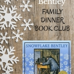 Join us for Family Dinner Book Club featuring Snowflake Bentley. Grab your themed menu, table topics, craft, and service project to get started.