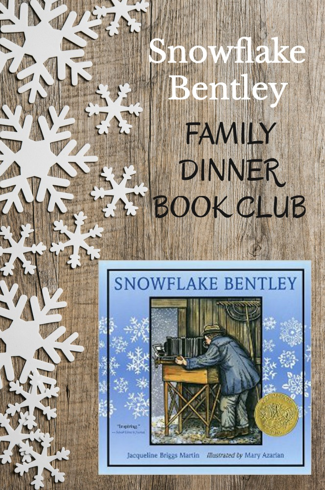 Snowflake Bentley Family Dinner Book Club