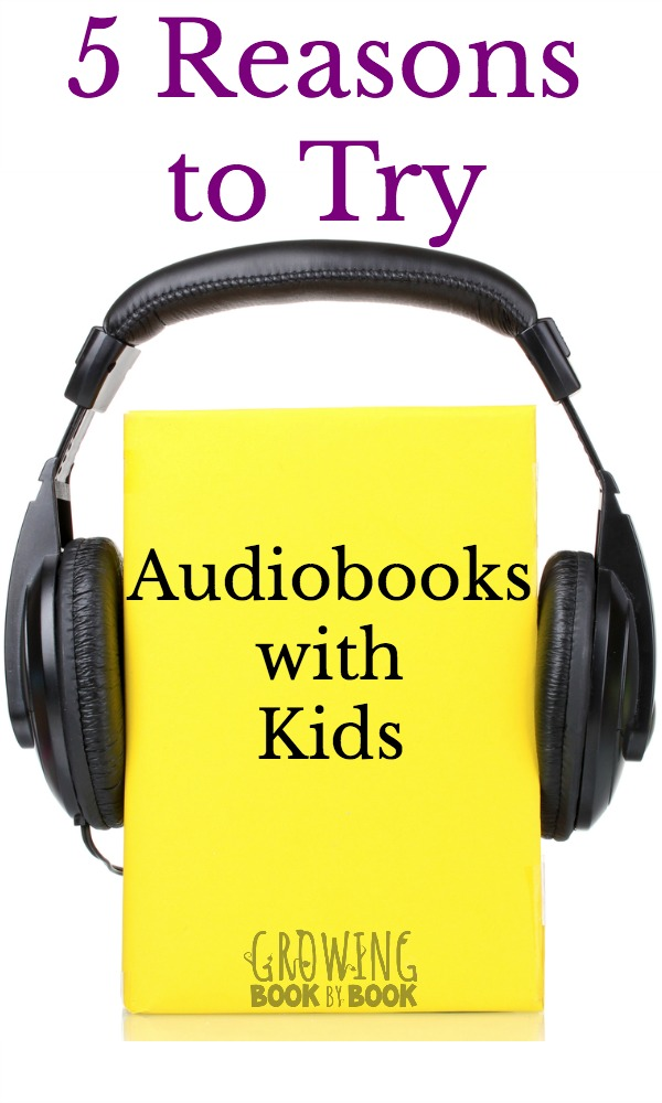 5 Reasons to Try Audiobooks with Kids
