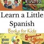 Help kids pick up a little Spanish vocabulary with these Spanish Books for Kids.