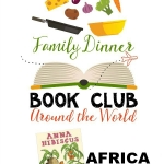 Around the World Family Dinner Book Club travels to Africa. Get your themed menu, table craft, discussion questions, and family service project.