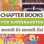 MONTH BY MONTH GUIDE OF CHAPTER BOOK READ ALOUDS FOR KINDERGARTEN