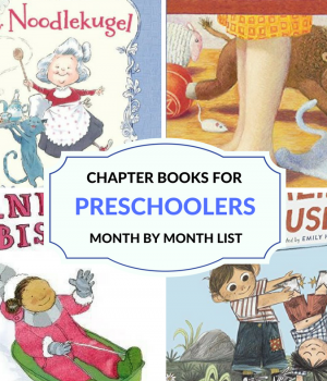 A month by month guide to the best read-aloud chapter books to read to preschoolers. These chapter books for preschoolers will keep the kids' attention and delight their imagination.