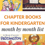 A month by month list of chapter books for kindergarten to read aloud. Your whole year of read-alouds is planned with this free printable list of books.