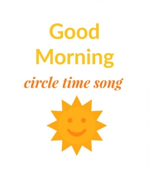 Kick your circle time up a literacy notch with this good morning circle time song. Includes a free printable.