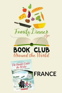 Exploring France in this month's Family Dinner Book Club. Menu, conversation starters, service project, and table activity.