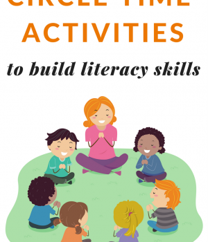 Circle time activities including songs, activities and books for toddlers, preschoolers, and kindergarteners.