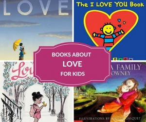 Books for kids about love. #booksforkids #education #growingbookbybook