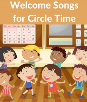 songs to welcome kids to circle time