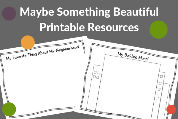 printable resources for maybe something beautiful