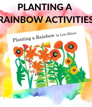 Planting a Rainbow activities to go with Lois Ehlert's book.