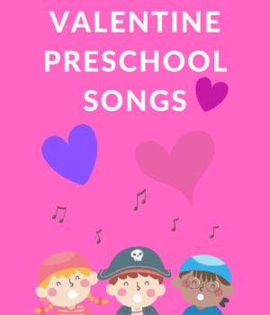 preschool songs for Valentine's