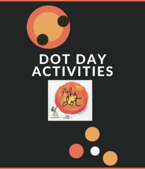 hands-on ideas for Dot Day to go with The Dot book