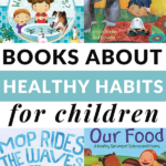 BOOKS ABOUT HEALTHY HABITS FOR CHILDREN