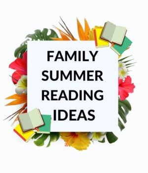 SUMMER READING IDEAS FOR FAMILIES