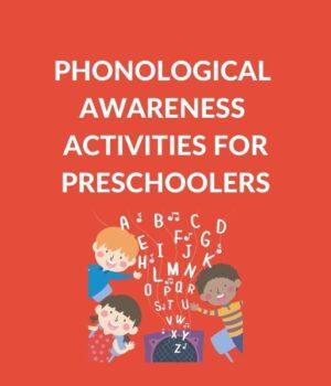 PRESCHOOL PHONOLOGICAL AWARENESS ACTIVITIES